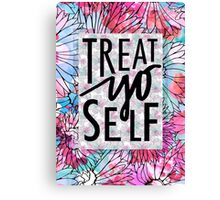 Treat Yo Self Parks and Recreation  Canvas Print