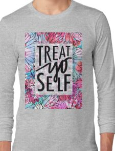 Treat Yo Self Parks and Recreation  Long Sleeve T-Shirt