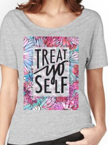 Treat Yo Self Parks and Recreation  Women's Relaxed Fit T-Shirt