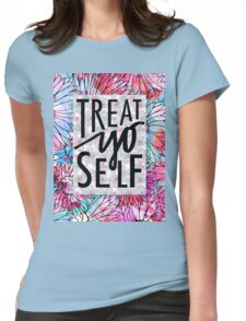Treat Yo Self Parks and Recreation  Womens Fitted T-Shirt