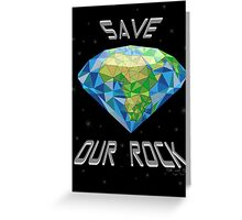 Save Our Rock Greeting Card