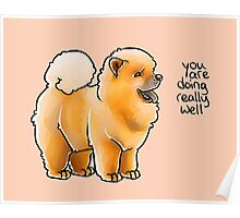 """""""You Are Doing Really Well"""" Pup Poster"""