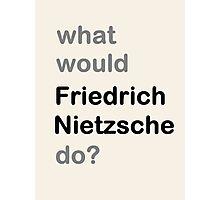 Nietzsche? Photographic Print