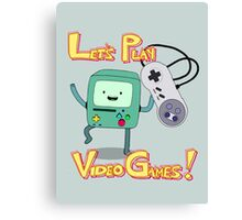 BMO - Let's Play Video Games! Canvas Print