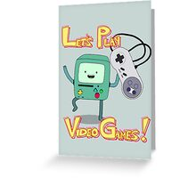 BMO - Let's Play Video Games! Greeting Card