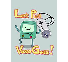 BMO - Let's Play Video Games! Photographic Print