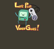 BMO - Let's Play Video Games! Unisex T-Shirt