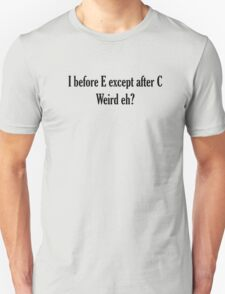 I before E ALWAYS T-Shirt
