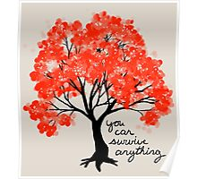 """You Can Survive Anything"" Tree Poster"