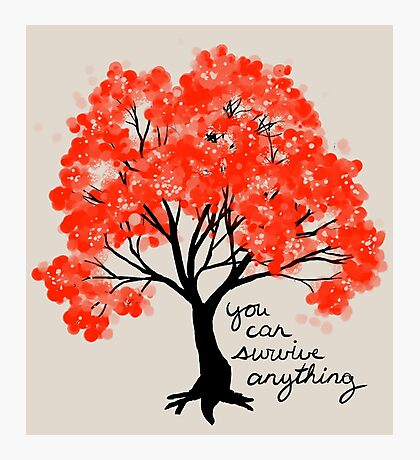"""You Can Survive Anything"" Tree Photographic Print"