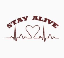 STAY ALIVE / T-shirt by haya1812