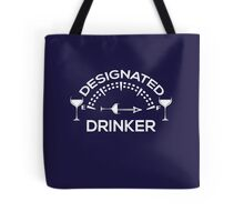 DrinkingDesignated Drinker Drunk Wine Shots Party Bar Tote Bag
