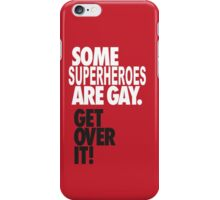 Some Superheroes are gay iPhone Case/Skin