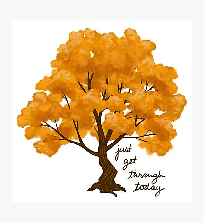 """Just Get Through Today"" Tree Photographic Print"