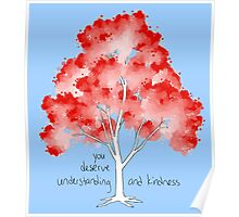 """""""Understanding and Kindness"""" Tree Poster"""