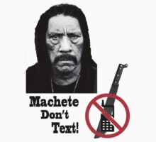 Machete Don't Text by Dave DelBen