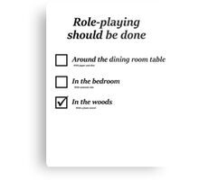 Do you role-play in the woods? Metal Print