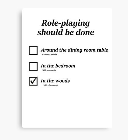 Do you role-play in the woods? Canvas Print