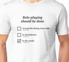 Do you role-play in the woods? Unisex T-Shirt