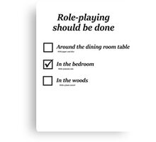 Do you role-play in the bedroom? Canvas Print