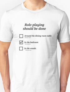 Do you role-play in the bedroom? T-Shirt