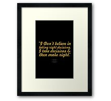 """I Don't Believe in Taking Right Decisions. I Take Decisions & Then Make Right."" - Ratan Tata Framed Print"