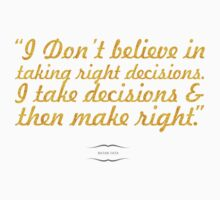"""""""I Don't Believe in Taking Right Decisions. I Take Decisions & Then Make Right."""" - Ratan Tata Kids Clothes"""