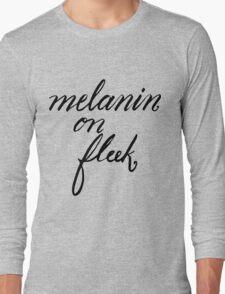 Melanin on Fleek Long Sleeve T-Shirt