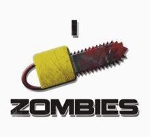 I Chainsaw Zombies by ZinkLTD