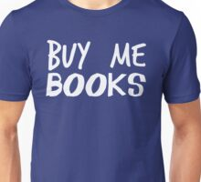 Buy me books Unisex T-Shirt