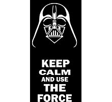 Darth Vader - Keep Calm And Use The Force Photographic Print