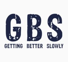 GBS Getting Better Slowly by turnerstokens