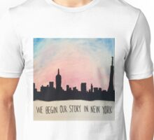We Begin Our Story in New York Unisex T-Shirt