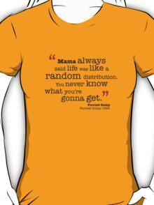 Mama always said... T-Shirt