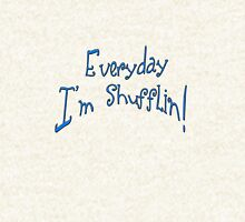 everyday im shufflin!!! Hoodie