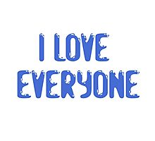 Love Everyone Friends Photographic Print