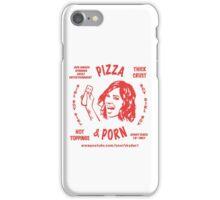 Pizza & Porn iPhone Case/Skin