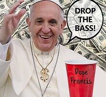 Dope Francis - the Dope Pope by Laurel Shada