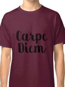 Carpe Diem - Quote Classic T-Shirt