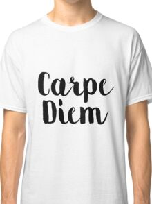 Carpe Diem - Quote Classic T-Shirt