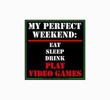 My Perfect Weekend: Play Video Games Unisex T-Shirt