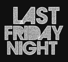 Last Friday Night! by athaikdin