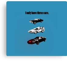 I Only Have Three Cars Canvas Print