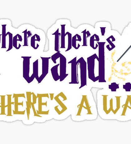 Where there's a wand, there's a way! Sticker