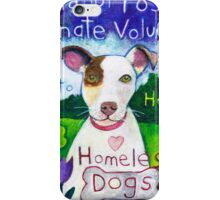Adopt, Foster, Donate, Volunteer to Help Save Homeless Dogs  iPhone Case/Skin
