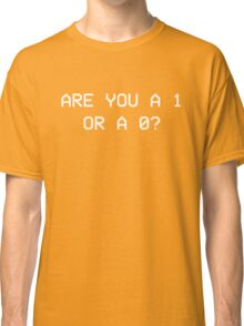 1 or 0? Classic T-Shirt
