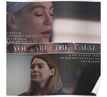 You Are The Calm - Grey's Anatomy Poster