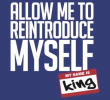 Allow Me To Reintroduce Myself - King by Megatrip