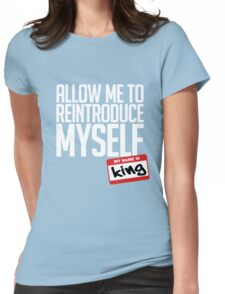 Allow Me To Reintroduce Myself - King T-Shirt