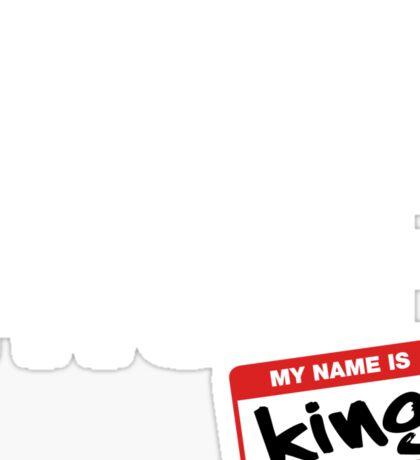 Allow Me To Reintroduce Myself - King Sticker